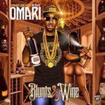 "New Mixtape: OMARI – ""Blunts & Wine"""