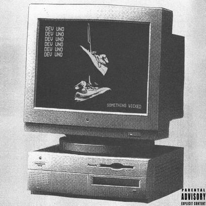 "New Album: Dev-Uno – ""Something Wicked"""
