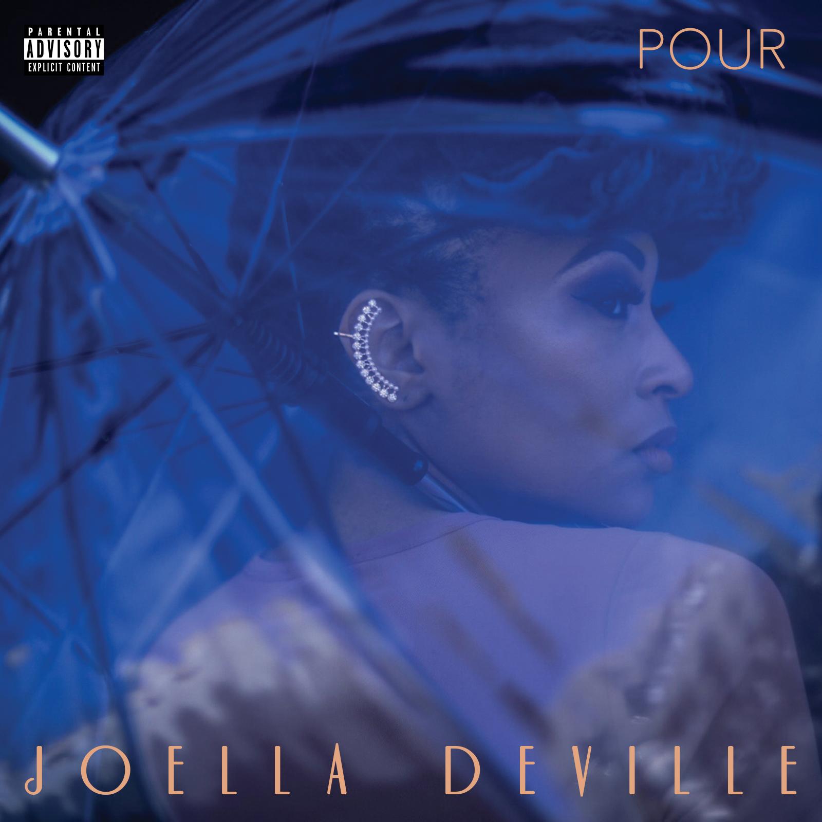 """New Album: Joella DeVille – """"Pour"""" (Stream)"""