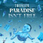 "New Music: TwonDon – ""Paradise Isn't Free"" [EP]"