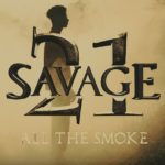 "New Video: 21 Savage – ""All The Smoke"" [Uncut]"