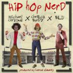 New Music: Cheech Bundy ft. Michael Christmas & Blu – Hip-Hop Nerd