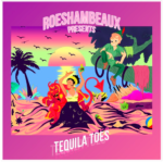 New Music: RoeShamBeaux – Tequila Toes