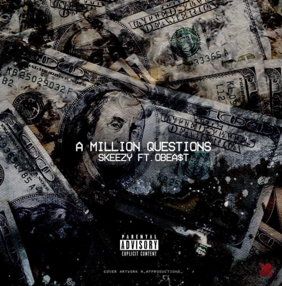 New Music: Skeezy ft. OBEA$T – A Million Questions