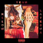 New Music: Kelow Latesha – Yeah