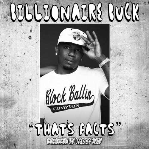 New Music: Billionaire Buck – That's Facts [Prod. Larry Jay]