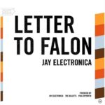 "New Music: Jay Electronica – ""Letter To Falon"""