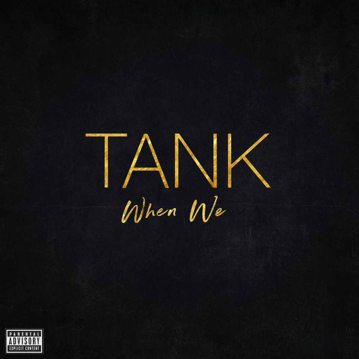 "New Music: Tank – ""When We"""