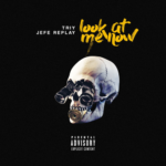 "New Music: Triy – ""Look At Me Now"" (Feat. Jefe Replay)"