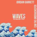 "New Music: Jordan Garrett – ""Waves"" (Feat. Cam The Underacheefer)"