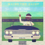 "New Music: Maine The Saint – ""Electric"" (Feat. Prop)"