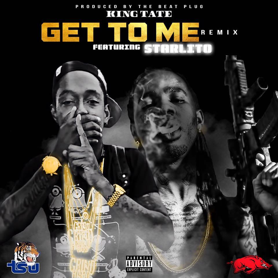 New Music: King Tate ft. Starlito – Get To Me