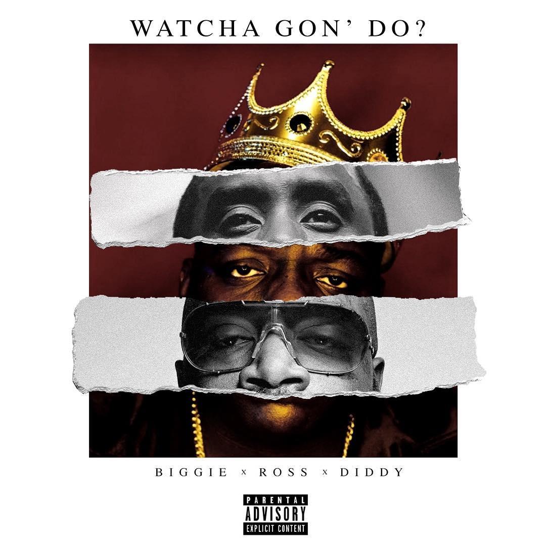 "New Music: Biggie x Rick Ross x Diddy – ""Watcha Gon' Do"""