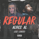 New Music: Albee Al ft. Loso Loaded – Regular