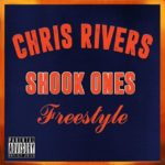 "New Music: Chris Rivers – ""Shook Ones"" (Freestyle)"
