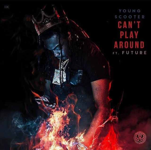 """New Music: Young Scooter x Future – """"Can't Play Around"""""""