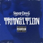 "New Music: Snoop Dogg – ""Transition"" [Prod. Jahlil Beats]"