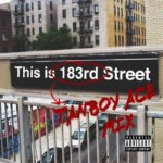 "New Mixtape: DJ Tanboy Ace – ""This Is 183rd Street"""