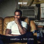Dave East – Paranoia: A True Story (Album Stream)