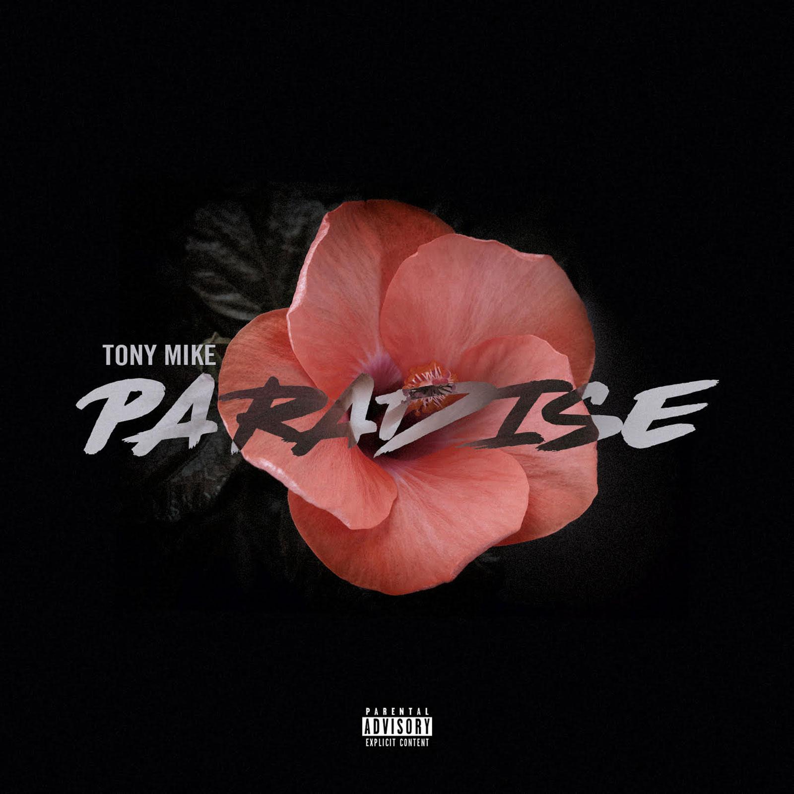 "New Music: Tony Mike – ""Paradise"""