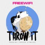 "New Music: FreeWifi – ""Throw It"""