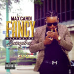 New Music: Max CarDi ft. Swaydro – Fancy