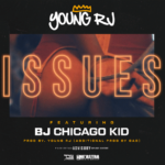 "New Video: Young RJ – ""Issues"" (Ft. BJ The Chicago Kid)"
