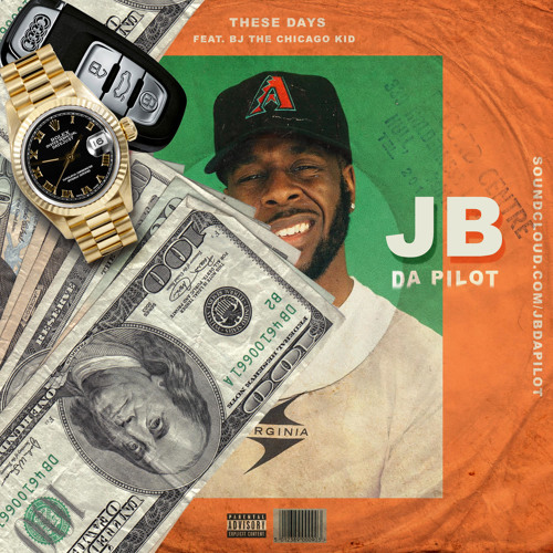 """New Music: JBdaPilot – """"These Days"""" (Feat. BJ The Chicago Kid)"""