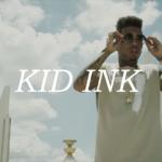 "New Video: Kid Ink – ""Sweet Chin Music"""