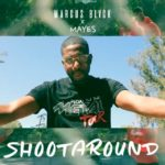 """New Video: Marcus Black Ft. Mayes – """"Shoot Around"""""""