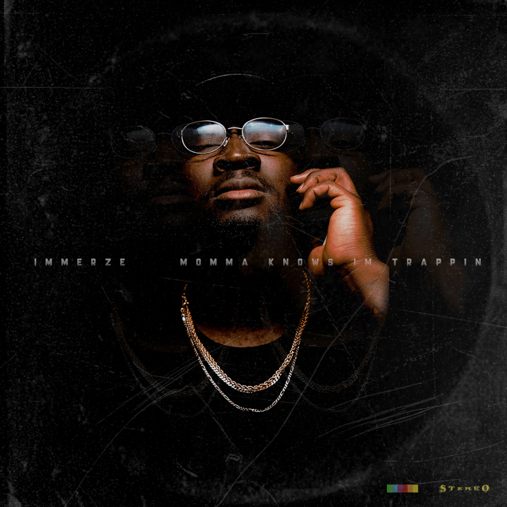 EP: Immerze – Momma Knows I'm Trappin