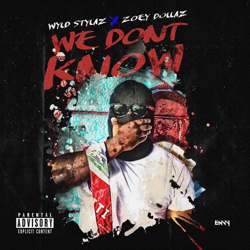 """New Music: Wyld Stylaz – """"We Don't Know"""" (Feat. Zoey Dollaz)"""