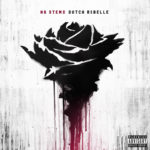 "New Album: Dutch Rebelle – ""No Stems"" (Stream)"