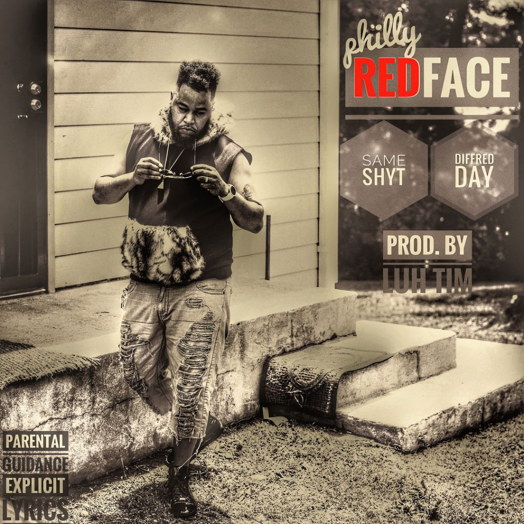 "New Music: Philly Redface – ""Same Shyt Diffred Day"" [EP]"