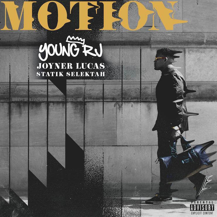 "New Music: Young RJ – ""Motion"" (Feat. Joyner Lucas & Statik Selektah)"