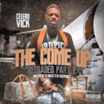 "Celebo Vick Announces ""The Come Up: Reloaded Part II"" Mixtape"