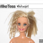 Stream Mike Tess' New EP 'White girl'