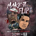 "New Music: Dash Flash – ""Make It Flip"" (Feat. Zoey Dollaz)"