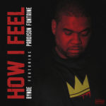 "New Music: Bynoe ft. Pardison Fontaine –  ""How I Feel"""