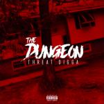 Mixtape: Threat Digga – The Dungeon