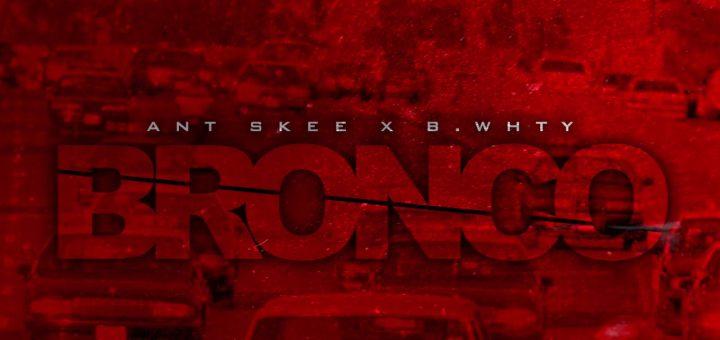 "New Video: Ant Skee x B. Whty – ""Bronco"""