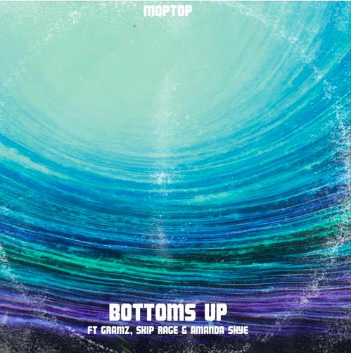 "New Music: MopTop – ""Bottoms Up"" (Ft. Gramz, Skip Rage & Amanda Skye)"