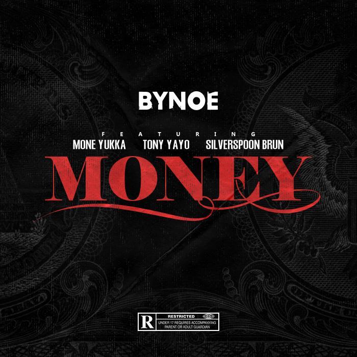 "New Music: BYNOE – ""Money"" (Feat. MonE Yukka, Tony Yayo & Silverspoon Brun)"