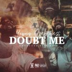 New Music: Young Greatness – Doubt Me