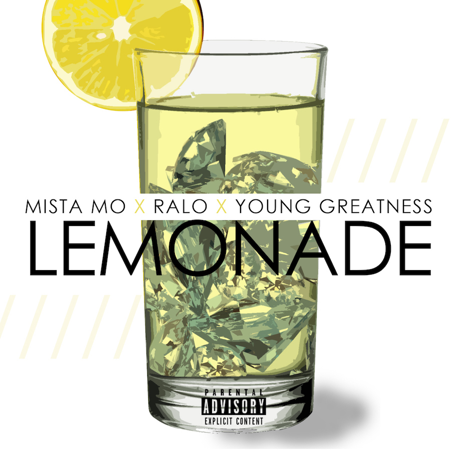 """New Music: Mista Mo ft. Ralo & Young Greatness – """"Lemonade"""""""