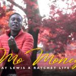 "New Video: Jay Lewis ft. Ratchet Life – ""Mo Money"""