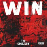"New Music: Tee Grizzley – ""Win"""