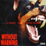 Stream 21 Savage, Offset, and Metro Boomin's New Album 'Without Warning'