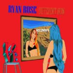 "New Music: Ryan Rose – ""Different Now"" [EP]"