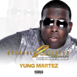"New Album: Yung Martez – ""Struggle 2 Success Reloaded"""